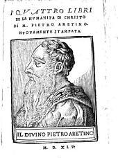 I Qvattro Libri de La Hvmanita Di Christo Di M. Pietro Aretino