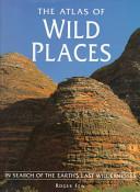 The Atlas of Wild Places PDF