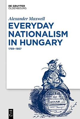 Everyday Nationalism in Hungary PDF