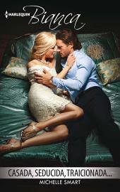 Casada, seducida, traicionada…