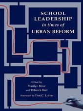 School Leadership in Times of Urban Reform