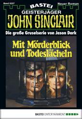 John Sinclair - Folge 0237: Mit Mörderblick und Todeslächeln