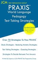 PRAXIS World Language Pedagogy   Test Taking Strategies