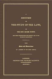 A Discourse on the Study of the Laws: Now First Printed from the Original Ms. in the Hargrave Collection, with Notes and Illustrations by a Member of the Inner Temple