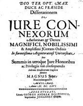 Deo Ter Opt. Max. Duce Ac Praeside Dissertationem De jure connexorum