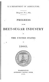 Progress of the Beet-sugar Industry in the United States