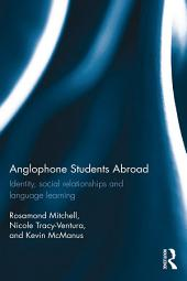 Anglophone Students Abroad: Identity, Social Relationships, and Language Learning