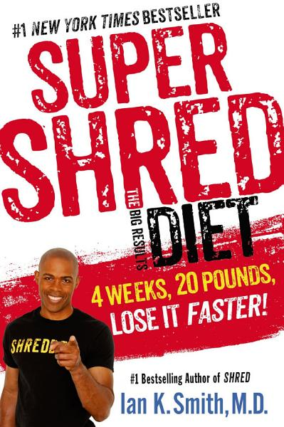 Download Super Shred  The Big Results Diet Book