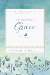 Becoming a Woman of Grace: Therefore the Lord longs to be gracious to you, and therefore He waits on high to have compassion on you. Isaiah 30:18