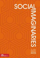Social Imaginaries: Volume 1, issue 2 (Autumn 2015)