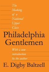Philadelphia Gentlemen: The Making of a National Upper Class