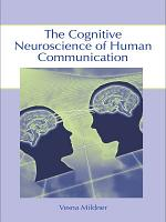 The Cognitive Neuroscience of Human Communication