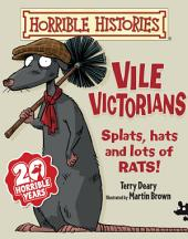 Horrible Histories: Vile Victorians (New Edition)