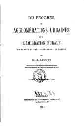 Du progrès des agglomérations urbaines et de l'émigration rurale en Europe et particulièrement en France