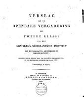 Berigt en prijs-uitschrijving der Tweede Klasse van het Koninklijk-Nederlandsche Instituut van Wetenschappen, Letterkunde en Schoone Kunsten ...: Volume 18