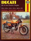 Ducati MK III and Desmo Singles Owners Workshop Manual
