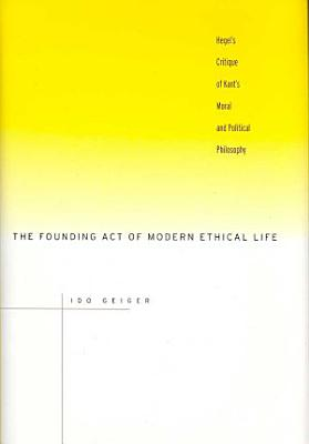 The Founding Act of Modern Ethical Life