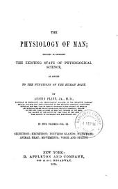 The Physiology of Man: Secretion. Excretion. Ductless glands. Nutrition. Animal heat. Movements. Voice and speech