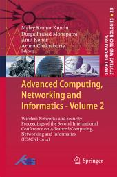 Advanced Computing, Networking and Informatics- Volume 2: Wireless Networks and Security Proceedings of the Second International Conference on Advanced Computing, Networking and Informatics (ICACNI-2014)