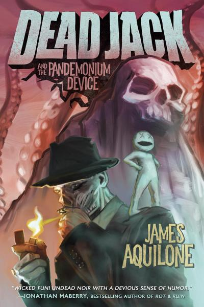 Download Dead Jack and the Pandemonium Device Book