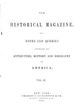 The Historical Magazine: And Notes and Queries Concerning the Antiquities, History, and Biography of America, Volume 4