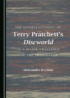 The Intertextuality of Terry Pratchett   s Discworld as a Major Challenge for the Translator PDF