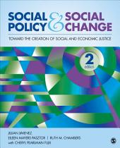 Social Policy and Social Change: Toward the Creation of Social and Economic Justice, Edition 2