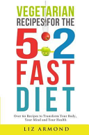Vegetarian Recipes For The 5 2 Fast Diet Book PDF