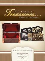 My Life'S Treasures...