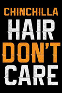 CHINCHILLA Hair Don't Care