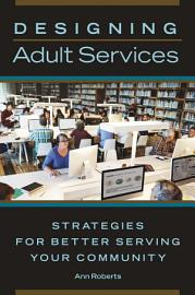 Designing Adult Services  Strategies For Better Serving Your Community