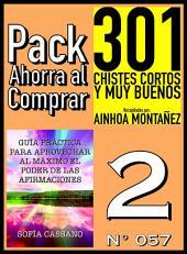 Pack Ahorra al Comprar 2 (Nº 057): Guía práctica para aprovechar al máximo el poder de las afirmaciones & 301 Chistes Cortos y Muy Buenos
