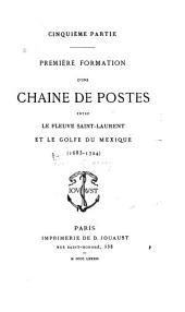 Découvertes et établissements des Français dans l'ouest et dans le sud de l'Amérique Septentrionale (1614-1754): mémoires et documents originaux, Volume5