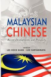 Malaysian Chinese: Recent Developments and Prospects