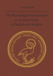 The Phonological Interpretation of Ancient Greek: A Pandialectal Analysis