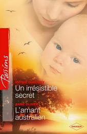 Un irresistible secret - L'amant australien