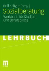 Sozialberatung: Werkbuch für Studium und Berufspraxis
