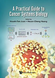 A Practical Guide To Cancer Systems Biology Book