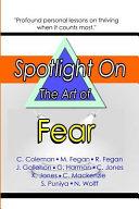 Spotlight on the Art of Fear