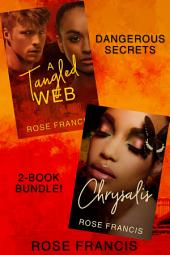 Dangerous Secrets Bundle (BWWM Interracial Romance): A Tangled Web/Chrysalis