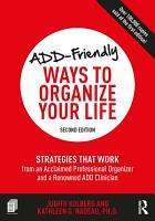 ADD Friendly Ways to Organize Your Life PDF