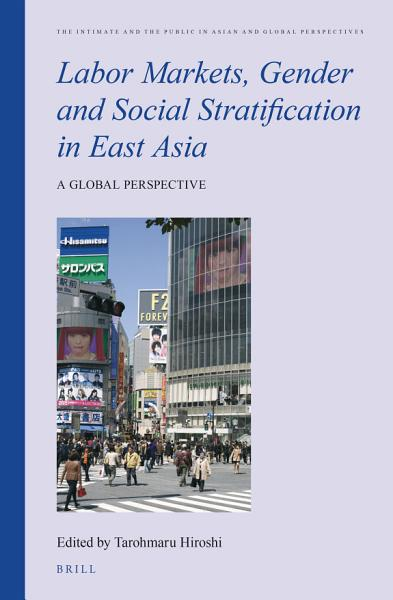 Labor Markets Gender And Social Stratification In East Asia