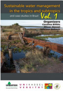 Sustainable water management in the tropics and subtropics - and case studies in Brazil. Vl.1