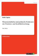 Wissenschaftliche und politische Positionen der Friedens  und Konfliktforschung PDF