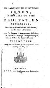 Den lydenden en stervenden Jesus, in honderd-twintig meditatiën afgebeeld, zeer dienstig voor pastoors, predikanten, en alle waere christenen: Volume 4