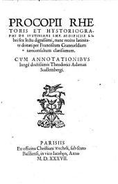 Procopii Rhetoris Et Hystoriographi De Iustiniani Imp. Aedificiis: Libri sex lectu dignissimi
