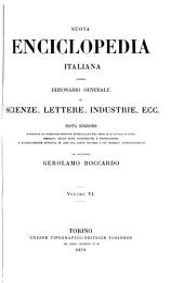Nuova enciclopedia italiana: ovvero, Dizionario generale de scienze, lettere, industrie, ecc, Volume 6