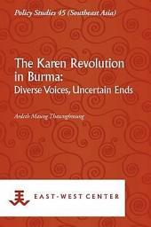 The Karen Revolution in Burma: Diverse Voices, Uncertain Ends