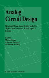 Analog Circuit Design: Structured Mixed-Mode Design, Multi-Bit Sigma-Delta Converters, Short Range RF Circuits