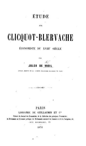 Download   tude sur Clicquot Blervache    conomiste du XVIIIe si  cle  etc Book